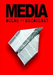 Media wolne czy bezwolne?